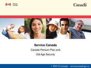 Service Canada Canada Pension Plan and  Old Age Security