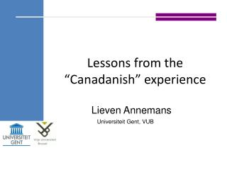 "Lessons from the ""Canadanish"" experience"