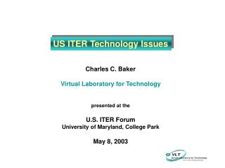 Charles C. Baker Virtual Laboratory for Technology presented at the U.S. ITER Forum