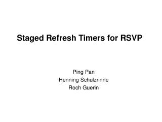 Staged Refresh Timers for RSVP