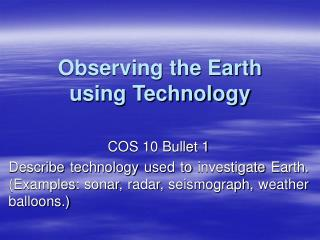 Observing the Earth  using Technology