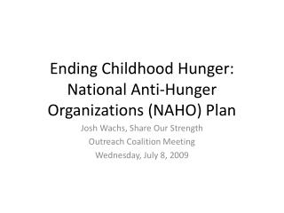 Ending Childhood Hunger: National Anti-Hunger Organizations (NAHO) Plan
