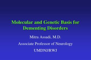 Molecular and Genetic Basis for  Dementing  Disorders