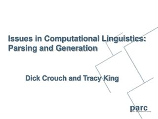 Issues in Computational Linguistics: Parsing and Generation