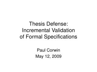 Thesis Defense: Incremental Validation of Formal Specifications