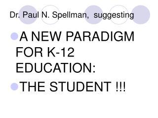 Dr. Paul N. Spellman, suggesting