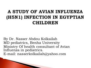 A STUDY OF AVIAN INFLUENZA (H5N1) INFECTION IN EGYPTIAN CHILDREN