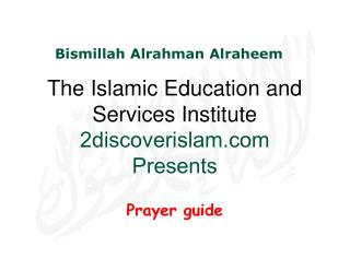 The Islamic Education and Services Institute 2discoverislam Presents