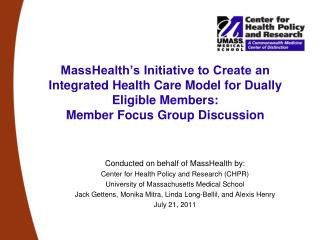 Conducted on behalf of MassHealth by: Center for Health Policy and Research (CHPR)