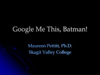 Google Me This, Batman!