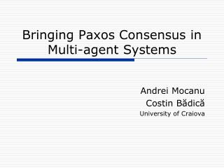 Bringing Paxos Consensus in Multi-agent Systems