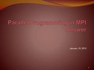 Parallel Programming in MPI Answer