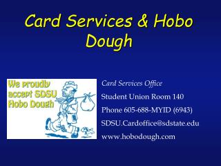 Card Services & Hobo Dough