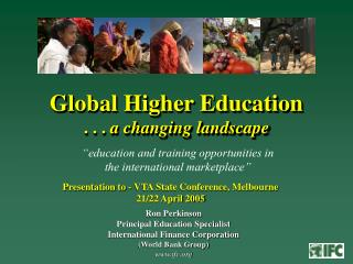 Global Higher Education  . . .  a changing landscape