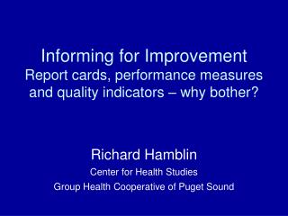 Informing for Improvement Report cards, performance measures and quality indicators – why bother?