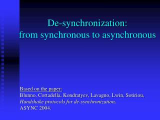 De-synchronization: from synchronous to asynchronous