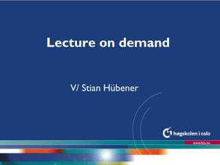 Lecture on demand
