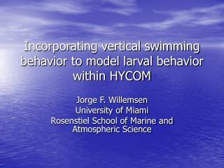 Incorporating vertical swimming behavior to model larval behavior within HYCOM