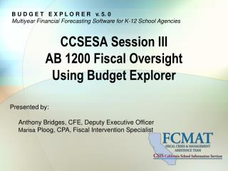 CCSESA Session III AB 1200 Fiscal Oversight Using Budget Explorer