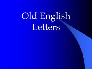 Old English Letters