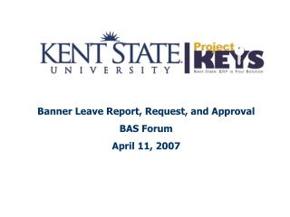 Banner Leave Report, Request, and Approval BAS Forum April 11, 2007