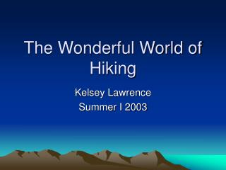 The Wonderful World of Hiking