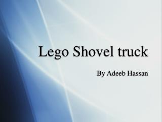 Lego Shovel truck