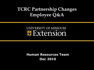 TCRC Partnership Changes Employee Q&A
