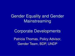 Gender Equality and Gender Mainstreaming Corporate Developments