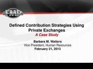 Defined Contribution Strategies Using Private Exchanges  A Case Study
