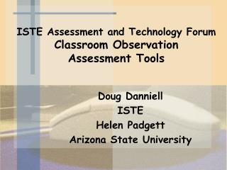 ISTE Assessment and Technology Forum Classroom Observation Assessment Tools