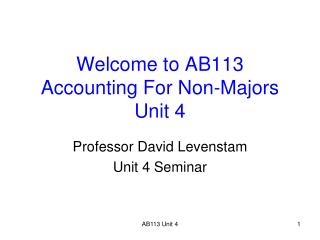 Welcome to AB113 Accounting For Non-Majors Unit 4
