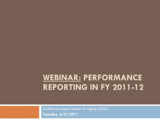 WEBINAR:  PERFORMANCE reporting IN FY 2011-12