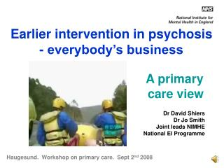 Earlier intervention in psychosis  - everybody's business