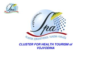 CLUSTER FOR HEALTH TOURISM of VOJVODINA