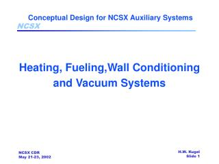 Conceptual Design for NCSX Auxiliary Systems