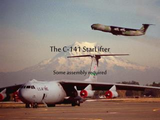 The C-141 StarLifter