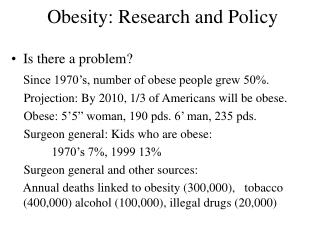 Obesity: Research and Policy