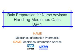 Role Preparation for Nurse Advisors Handling Medicines Calls Day 1