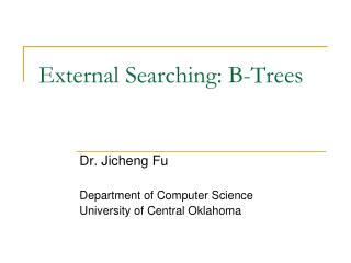 External Searching: B-Trees
