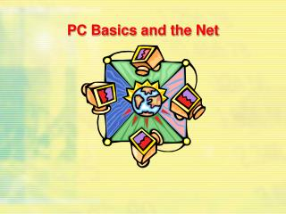 PC Basics and the Net