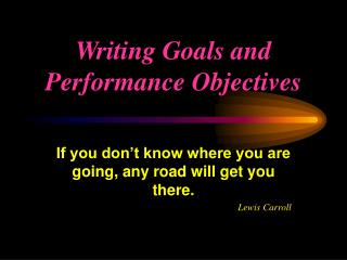 Writing Goals and Performance Objectives