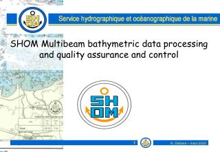 SHOM Multibeam bathymetric data processing and quality assurance and control