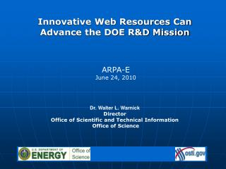 Dr. Walter L. Warnick Director  Office of Scientific and Technical Information  Office of Science