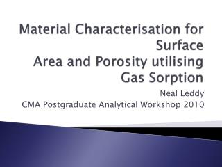 Material Characterisation for Surface  A rea and Porosity utilising Gas Sorption