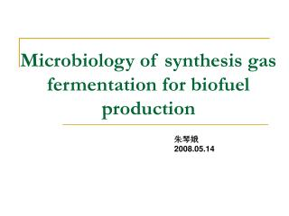 Microbiology of synthesis gas fermentation for biofuel production