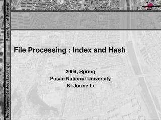 File Processing : Index and Hash