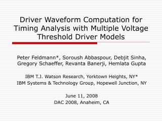 Driver Waveform Computation for Timing Analysis with Multiple Voltage Threshold Driver Models