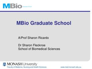A/Prof Sharon Ricardo Dr Sharon Flecknoe School of Biomedical Sciences
