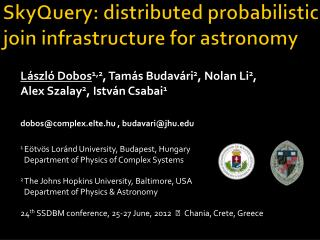 SkyQuery :  distributed probabilistic join infrastructure for astronomy